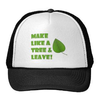 Haga como un árbol y váyase gorros