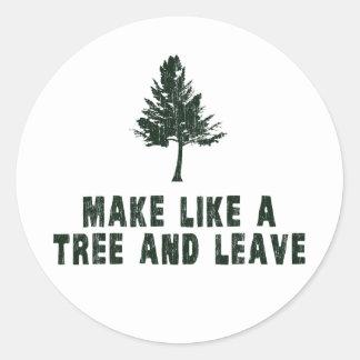 Haga como un árbol y váyase pegatina redonda