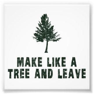 Haga como un árbol y váyase impresiones fotográficas