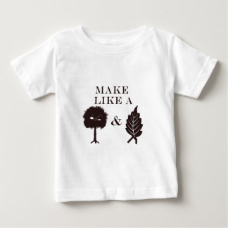 Haga como un árbol y váyase tee shirts