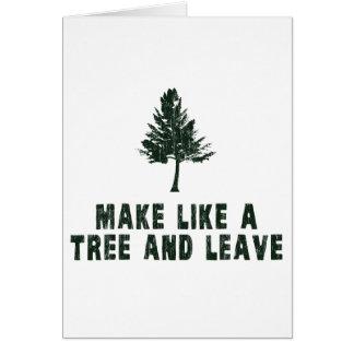 Haga como un árbol y váyase tarjeta de felicitación