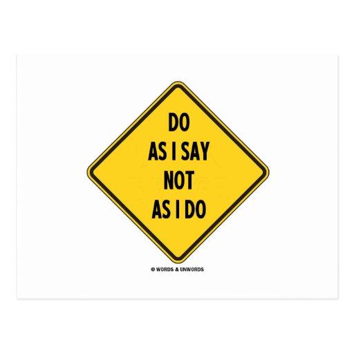 Haga como yo decir no como hago (señal de peligro  tarjeta postal