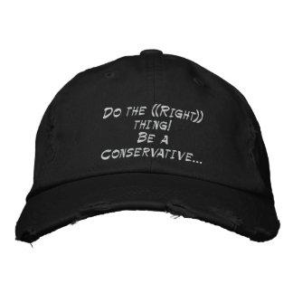 Haga ((derecho)) ¡cosa! Sea un conservador… Gorras De Béisbol Bordadas