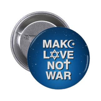 Haga el botón de la guerra del amor no pin redondo de 2 pulgadas