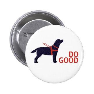 Haga el buen - perro del servicio - laboratorio pin redondo de 2 pulgadas