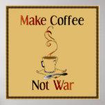 Haga el café, no guerra poster