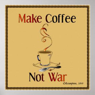 Haga el café, no guerra póster
