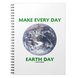 Haga el Día de la Tierra diario (la tierra de Libros De Apuntes Con Espiral