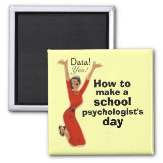 Haga el imán del día de un psicólogo de la escuela