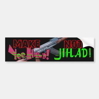 Haga el Jihad de Yee Haw'd no (el negro) Pegatina Para Auto