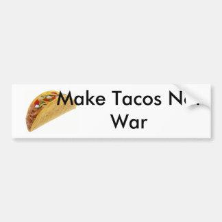 ¡Haga el parachoque de la guerra del Tacos no!!! Pegatina Para Auto