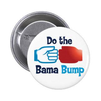 ¡Haga el topetón de Bama! Pin Redondo De 2 Pulgadas