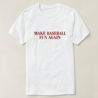 Haga la camisa de la diversión del béisbol otra