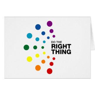 Haga la cosa correcta (02) tarjeta de felicitación
