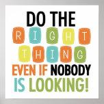 Haga la cosa correcta póster