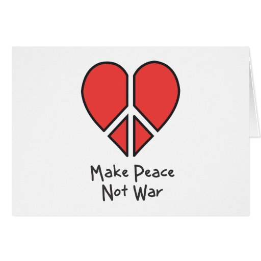 Haga la guerra de la paz no tarjeta de felicitación