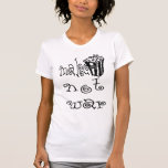 HAGA LA GUERRA de las PALOMITAS no Camisetas
