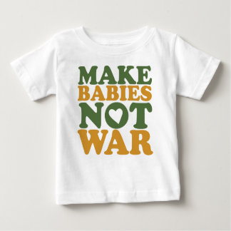 Haga la guerra de los bebés no playera para bebé