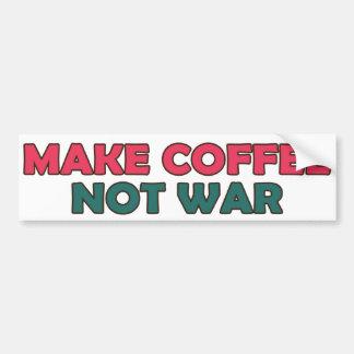 Haga la guerra del café no pegatina de parachoque