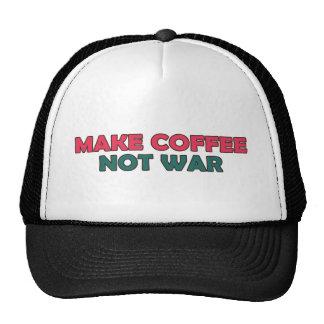Haga la guerra del café no gorro