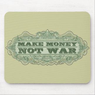 Haga la guerra del dinero no mouse pads