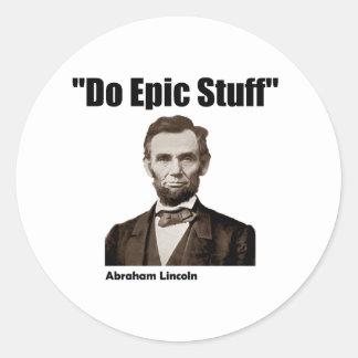 Haga la materia épica Abraham Lincoln Pegatina Redonda