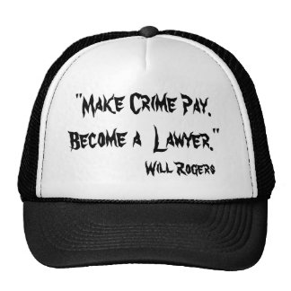 """""""Haga la paga del crimen. Se convierte un abogado. Gorras De Camionero"""