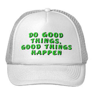 Haga las buenas cosas, las buenas cosas suceden gorras