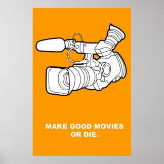 Haga las buenas películas o muera impresiones