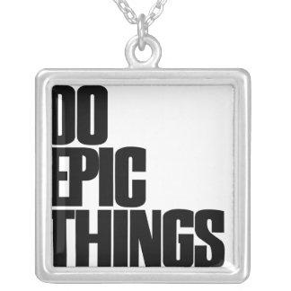 Haga las cosas épicas collar personalizado