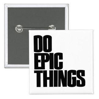 Haga las cosas épicas pin