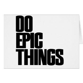 Haga las cosas épicas tarjetón