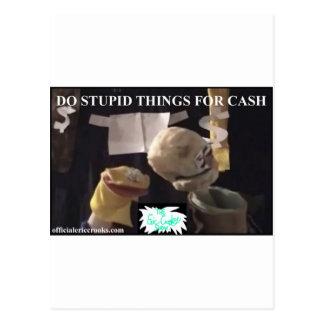 Haga las cosas estúpidas para el efectivo postales