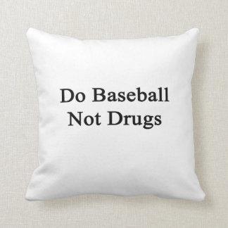 Haga las drogas del béisbol no almohada