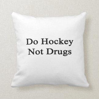 Haga las drogas del hockey no cojin