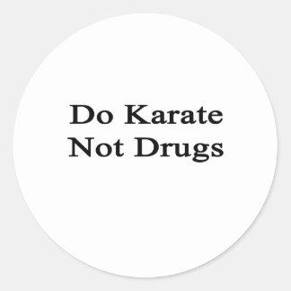 Haga las drogas del karate no pegatina redonda