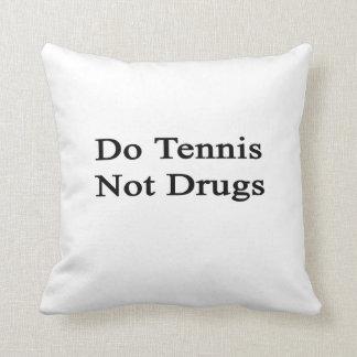 Haga las drogas del tenis no almohadas