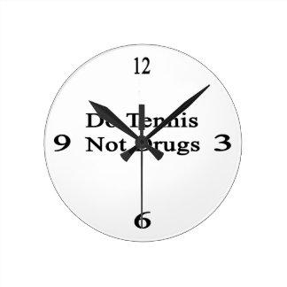 Haga las drogas del tenis no relojes de pared