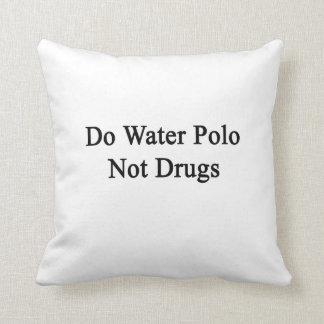 Haga las drogas del water polo no cojines