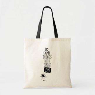 Haga las pequeñas cosas con gran amor bolsas