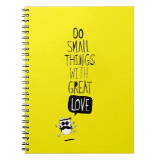 Haga las pequeñas cosas con gran amor note book
