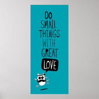 Haga las pequeñas cosas con gran amor impresiones