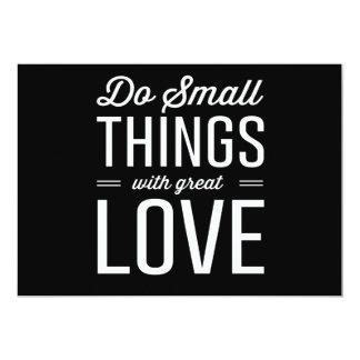 """Haga las pequeñas cosas con gran amor invitación 5"""" x 7"""""""
