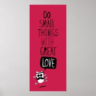 Haga las pequeñas cosas con gran amor posters