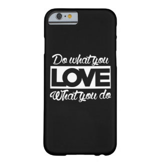Haga lo que usted ama amor qué usted lo hace funda barely there iPhone 6