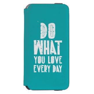Haga lo que usted ama cada día funda billetera para iPhone 6 watson