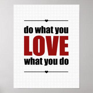 Haga lo que usted AMA lo que usted hace el poster