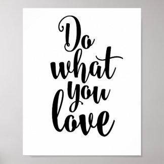 Haga lo que usted ama póster