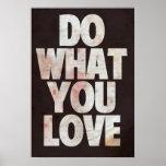 Haga lo que usted AMA Posters