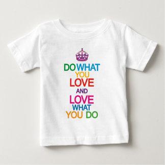 Haga lo que usted ama y ame lo que usted hace la tshirt